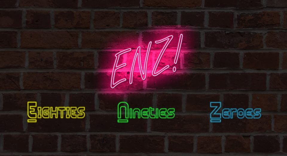 ENZ! Eighties – Nineties – Zeroes