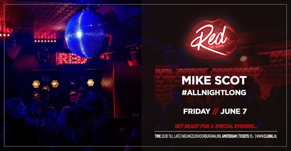 RED presents Mike Scot #allnightlong