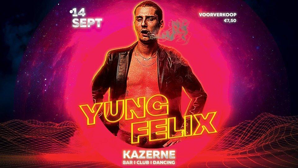 Kazerne Invites Yung Felix!