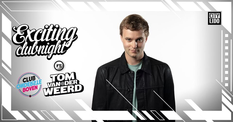 Exciting Clubnight: Tom van der Weerd